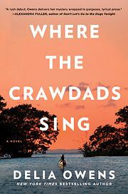 Where the Crawdads Sing de Delia Owens