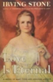 Love is Eternal av Irving Stone