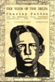 The Voice of the Delta: Charley Patton and…
