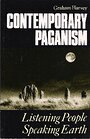 Contemporary Paganism: Listening People, Speaking Earth - Graham Harvey