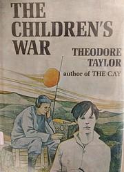The Children's War af Theodore Taylor