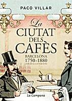 La Ciutat dels cafès : Barcelona,…