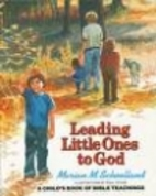 Leading Little Ones to God: A Child's Book…