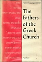The Fathers of the Greek Church by Hans von…
