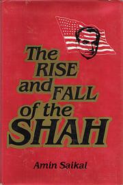 The Rise and Fall of the Shah de Amin Saikal