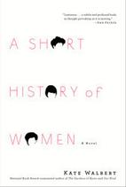 A Short History of Women by Kate Walbert