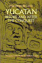 Yucatan Before and After the Conquest by…