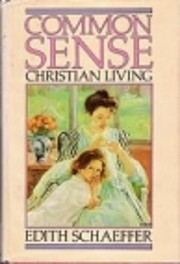 Common Sense Christian Living av Edith…