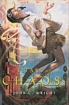 Titans of Chaos by John C. Wright