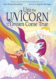Uni the Unicorn and the Dream Come True af…