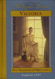 The Royal Diaries: Victoria, May Blossom of…