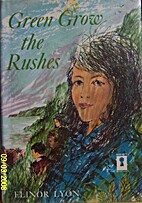 Green grow the rushes by Elinor Lyon