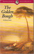 The Golden Bough : A Study in Comparative…