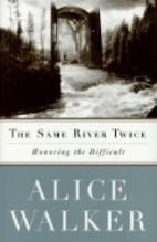The Same River Twice: Honoring the Difficult…