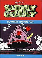 Bazooly Gazooly. The Cannibale & Frigidaire…
