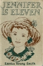 Jennifer Is Eleven by Eunice Young Smith