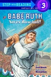 Babe Ruth Saves Baseball! (Step into Reading…