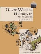 Oliver Wendell Holmes, Jr.: Boy of Justice…