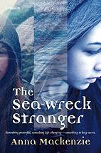 The Sea-wreck Stranger by Anna Mackenzie