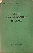 Origen and the Doctrine of Grace by Benjamin…