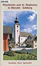 Pfarrkirche zum hl. Stephanus in Oberalm,…