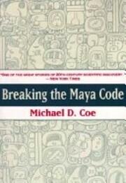 Breaking the Maya Code (Third Edition) –…