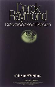 Die verdeckten Dateien de Derek Raymond