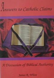 Answers to Catholic Claims de James R. White