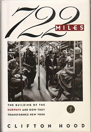722 Miles: The Building of the Subways and…