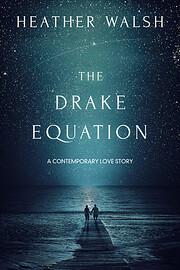 The Drake Equation de Heather Walsh