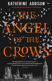The Angel of the Crows por Katherine Addison