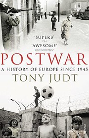 Postwar: A History of Europe Since 1945 –…