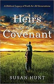 Heirs of the Covenant de Susan Hunt