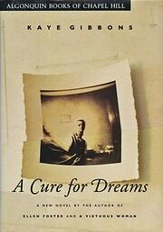 A Cure for Dreams av Kaye Gibbons