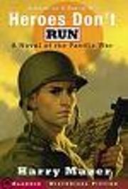 Heros Don't Run av Harry Mazer