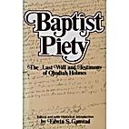 Baptist Piety: The Last Will & Testimony of…