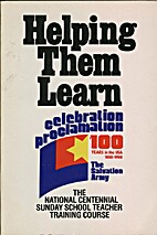 Helping Them Learn: The National Centennial…