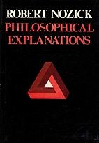 Philosophical Explanations by Robert Nozick