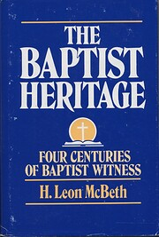 The Baptist Heritage: Four Centuries of…