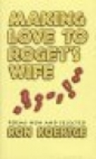 Making Love to Roget's Wife: Poems by Ron…