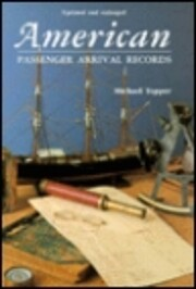 American Passenger Arrival Records; A Guide…