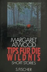 Tips für die Wildnis: Short Stories por…