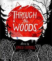 Through the Woods – tekijä: Emily Carroll