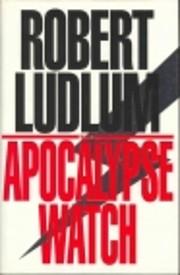 The Apocalypse watch – tekijä: Robert…