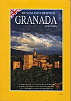 Muslim and Christian Granada by J. Agustin…