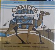 Camels: ships of the desert,…