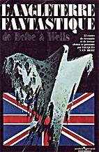 L'Angleterre fantastique : De Defoe à Wells…