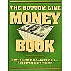 The Bottom Line Money Book, How to Earn…