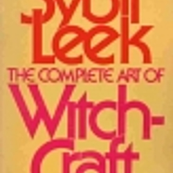The Complete Art of Witchcraft: Penetrating the Secrets of