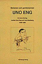 Bohemen och gentlemannen Uno Eng : en…